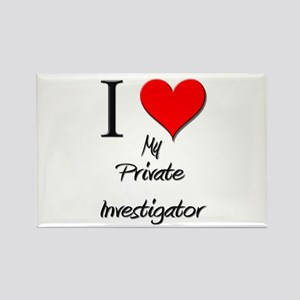 I Love My Private Investigator Rectangle Magnet