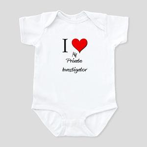 I Love My Private Investigator Infant Bodysuit