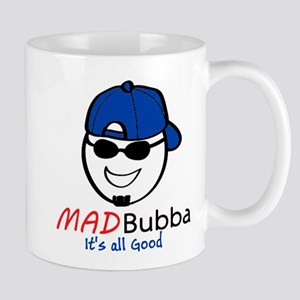 Mad Bubba Its all good Mugs