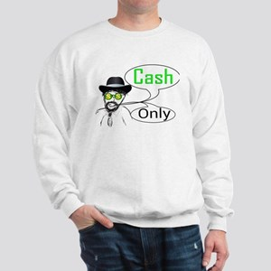 Cash only Sweatshirt