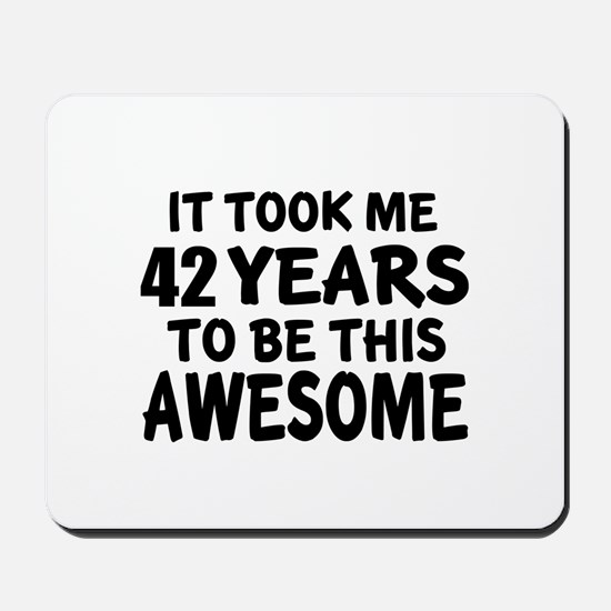 42 Years To Be This Awesome Mousepad