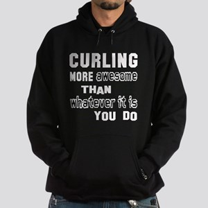 Curling more awesome than whatever i Hoodie (dark)