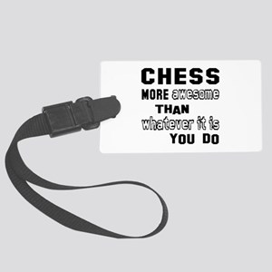 Chess more awesome than whatever Large Luggage Tag