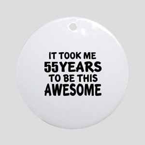 55 Years To Be This Awesome Round Ornament