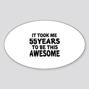 55 Years To Be This Awesome Sticker (Oval)