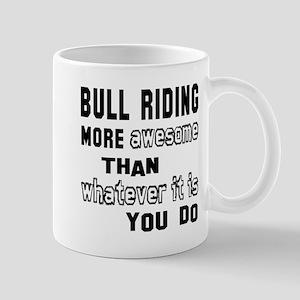 Bull Riding more awesome than whatever Mug