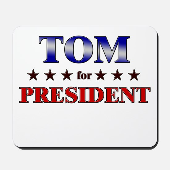 TOM for president Mousepad
