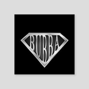 """spr_bubba_chrm Square Sticker 3"""" x 3"""""""