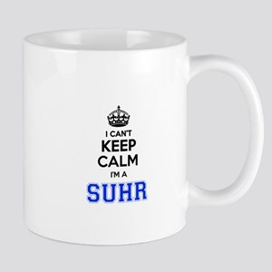 I can't keep calm Im SUHR Mugs