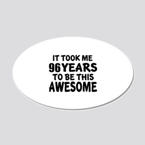 96 Years To Be This Awesome 20x12 Oval Wall Decal