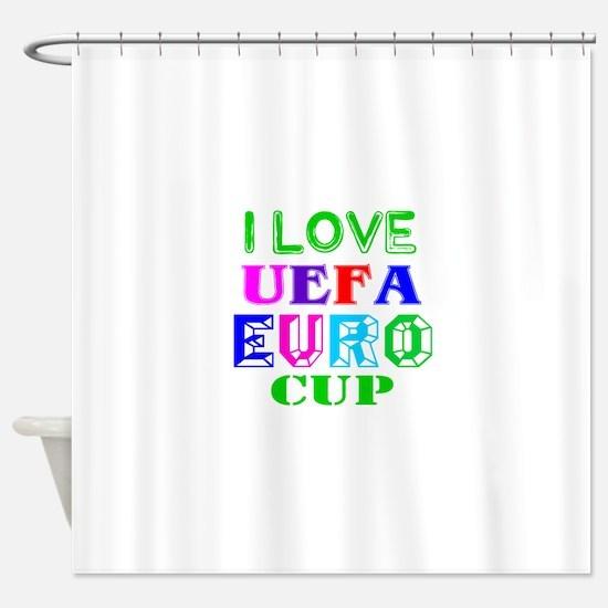 I Love Uefa Euro Cup Shower Curtain