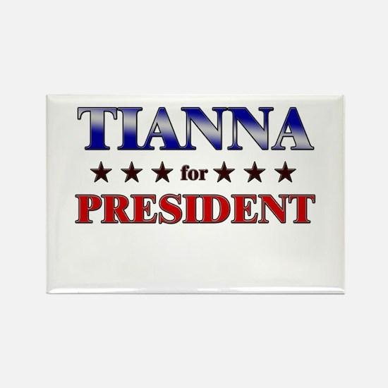 TIANNA for president Rectangle Magnet