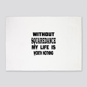 Squaredance Is My Life 5'x7'Area Rug