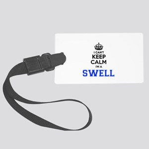 I can't keep calm Im SWELL Large Luggage Tag