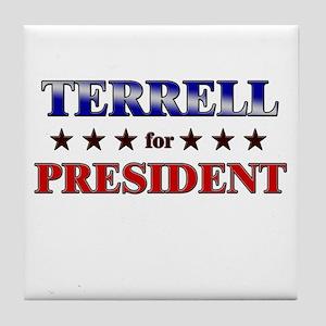TERRELL for president Tile Coaster
