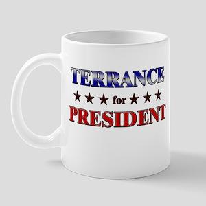 TERRANCE for president Mug