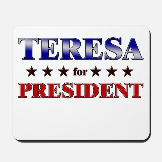 TERESA for president Mousepad