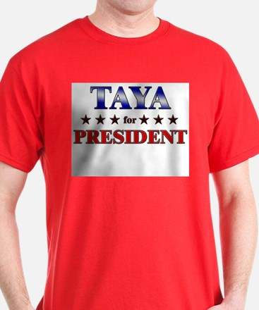 TAYA for president T-Shirt