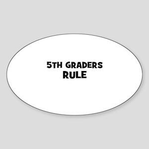 5th Graders Rule Oval Sticker