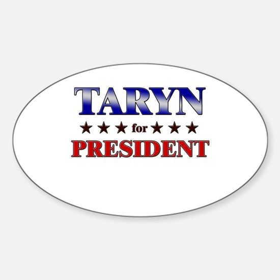 TARYN for president Oval Decal