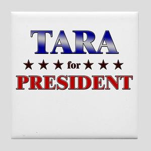 TARA for president Tile Coaster