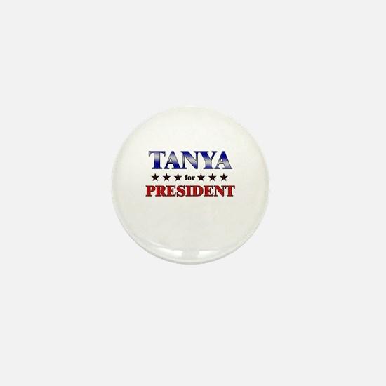 TANYA for president Mini Button