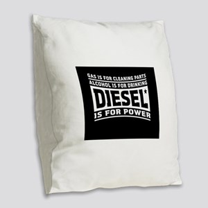 Diesel is for power Burlap Throw Pillow