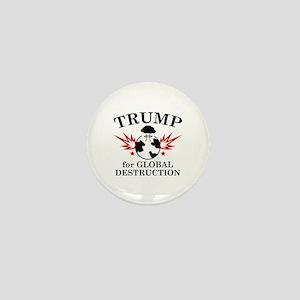 Trump For Global Destruction Mini Button