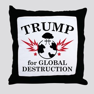 Trump For Global Destruction Throw Pillow
