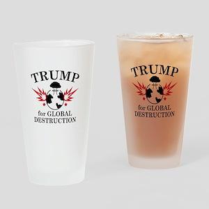 Trump For Global Destruction Drinking Glass