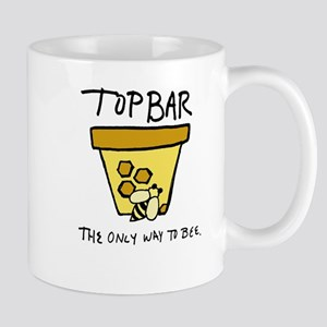 TopBar BeeHive, TopBar The Only Way to Bee, T Mugs