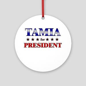 TAMIA for president Ornament (Round)
