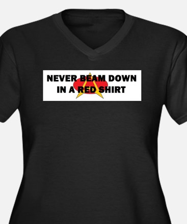 Never beam down in a red shir Plus Size T-Shirt