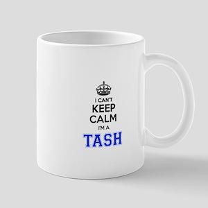 I can't keep calm Im TASH Mugs