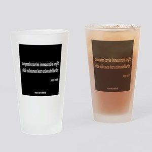 compassion and callousness Drinking Glass