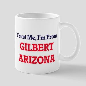 Trust Me, I'm from Gilbert Arizona Mugs