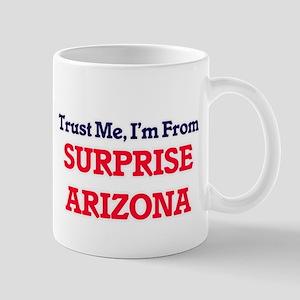 Trust Me, I'm from Surprise Arizona Mugs