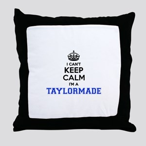 I can't keep calm Im TAYLORMADE Throw Pillow