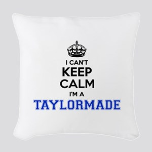 I can't keep calm Im TAYLORMAD Woven Throw Pillow