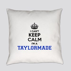 I can't keep calm Im TAYLORMADE Everyday Pillow