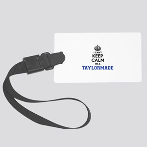 I can't keep calm Im TAYLORMADE Large Luggage Tag
