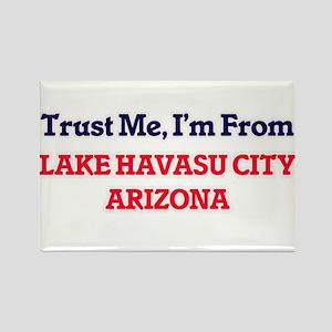 Trust Me, I'm from Lake Havasu City Arizon Magnets