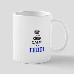 I can't keep calm Im TEDDI Mugs