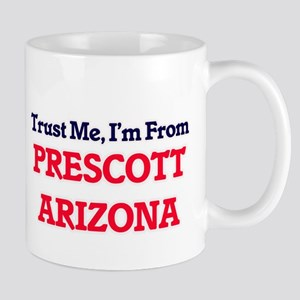 Trust Me, I'm from Prescott Arizona Mugs