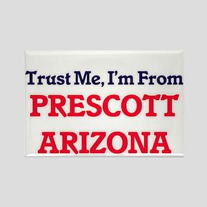 Trust Me, I'm from Prescott Arizona Magnets