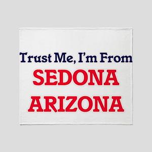 Trust Me, I'm from Sedona Arizona Throw Blanket