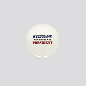 STEPHANY for president Mini Button
