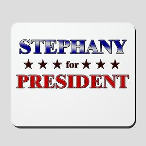 STEPHANY for president Mousepad