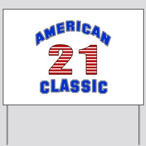 American Classic 21 Birthday Yard Sign