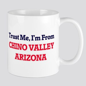 Trust Me, I'm from Chino Valley Arizona Mugs